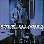 Robert Palmer Best Of Both Worlds: The Robert Palmer Anthology (1974-2001)
