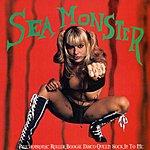 Sea Monster Psychotronic Roller Boogie Disco Queen Sock It To Me