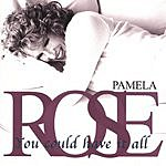 Pamela Rose You Could Have It All
