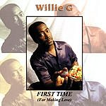 Willie G First Time (For Love Making)