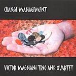 Victor Magnani Trio And Quartet Change Management