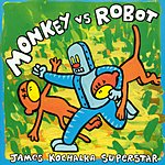 James Kochalka Superstar Monkey Vs. Robot