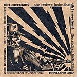 Dirt Merchant The Redeye Induction