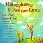 Louise L. Hay Atmospheres & Affirmations