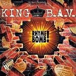 King B.A.V. Rhyme Bomb!