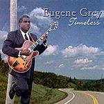 Eugene Grey Timeless