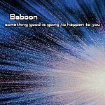 Baboon Something Good Is Going To Happen To You