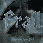 Frail Watching You Fall