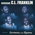 Rev. C.L. Franklin Presents Sermons And Hymns
