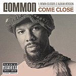 Common Come Close