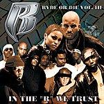Ruff Ryders Ryde Or Die, Vol.3: In The 'R' We Trust (Edited)