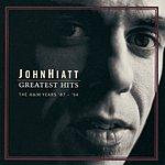 John Hiatt Greatest Hits: The A&M Years '87- '94