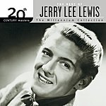 Jerry Lee Lewis 20th Century Masters - The Millennium Collection: The Best Of Jerry Lee Lewis