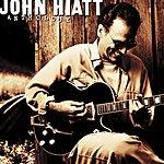 John Hiatt Anthology:  John Hiatt