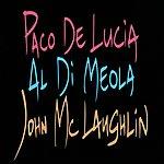 Al Di Meola Guitar Trio: Paco De Lucia/John McLaughlin/Al DiMeola