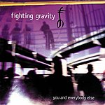Fighting Gravity You And Everybody Else