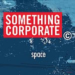 Something Corporate Space (Single)