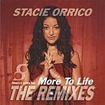 Stacie Orrico (There's Gotta Be) More To Life: The Remixes