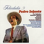 Pedro Infante Felicidades