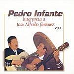 Pedro Infante Interpreta A José Alfredo Jiménez, Vol.1