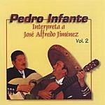 Pedro Infante Interpreta A José Alfredo Jiménez, Vol.2