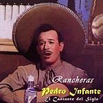 Pedro Infante El Cantante Del Siglo: Rancheras