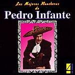 Pedro Infante Las Mejores Rancheras, Vol.4