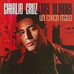 Charlie Cruz Un Chico Malo