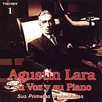 Agustín Lara Su Voz Y Su Piano, Vol.1