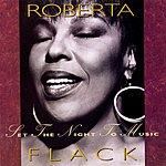 Roberta Flack Set The Night To Music