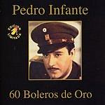 Pedro Infante 60 Boleros De Oro, Vol.1