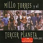 Millo Torres Millo Torres Y El Tercer Planeta: 1999-2002