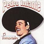 Pedro Infante 15 Inmortales