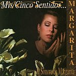 Margarita y su Sonora Mis Cinco Sentidos