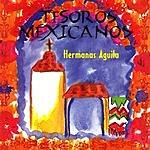 Hermanas Aguila Tesoros Mexicanos: Hermanas Aguila