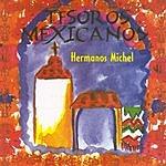 Hermanos Michel Tesoros Mexicanos: Hermanos Michel
