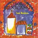 Juan Mendoza Tesoros Mexicanos: Juan Mendoza