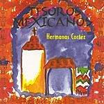 Hermanas Cortez Tesoros Mexicanos: Hermanas Cortez