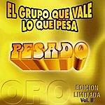Pesado El Grupo Que Vale Lo Que Pesa, Vol.II
