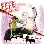 Fefe Dobson Take Me Away