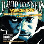 David Banner Mississippi: The Screwed And Chopped Album (Parental Advisory)