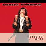 Melissa Etheridge Melissa Etheridge - Deluxe Edition