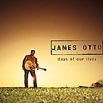 James Otto Days Of Our Lives (Single)