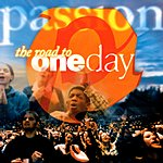 Passion Worship Band The Road To Oneday