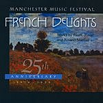 Manchester Music Festival Orchestra Manchester Music Festival 25Th Anniversary: French Delights