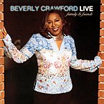 Beverly Crawford Live: Family And Friends