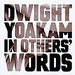 Dwight Yoakam In Others' Words