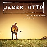 James Otto Days Of Our Lives (3-Track Single)