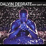 Dalvin DeGrate Why Can't We