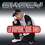 Skeey La Bomba - Que Onda